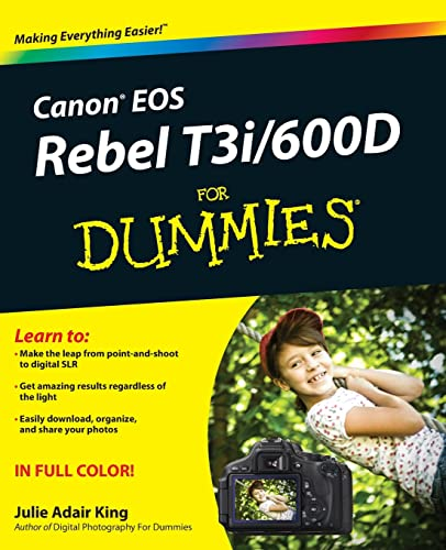 Canon EOS Rebel T3i / 600D For Dummies (For Dummies (Computers)): Julie Adair King
