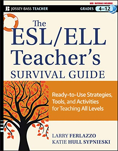 9781118095676: The ESL / ELL Teacher's Survival Guide: Ready-to-Use Strategies, Tools, and Activities for Teaching English Language Learners of All Levels