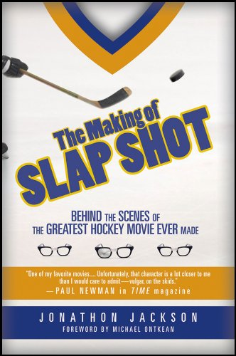 9781118096499: The Making of Slap Shot: Behind the Scenes of the Greatest Hockey Movie Ever Made