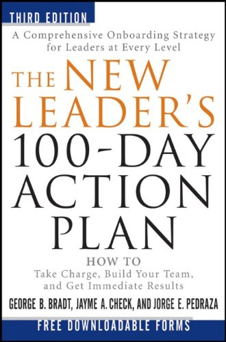 9781118097540: The New Leader's 100-Day Action Plan: How to Take Charge, Build Your Team, and Get Immediate Results
