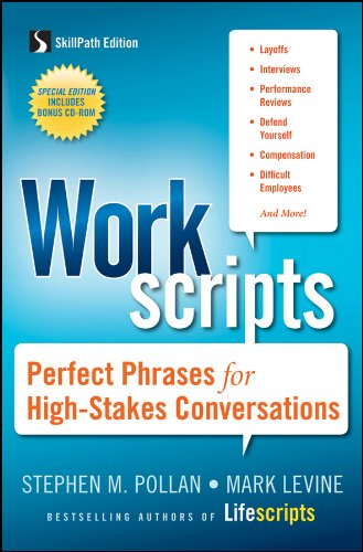Workscripts: Perfect Phrases for High-Stakes Conversations (1118097572) by Pollan, Stephen M.; Levine, Mark