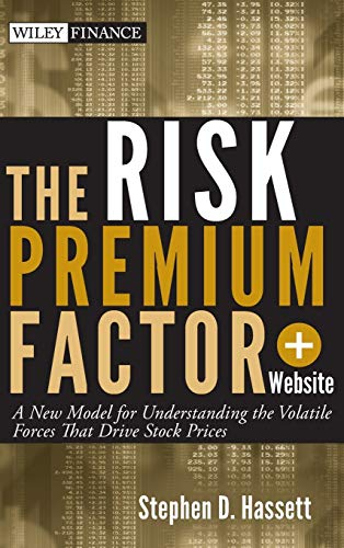 The Risk Premium Factor: A New Model for Understanding the Volatile Forces That Drive Stock Prices ...