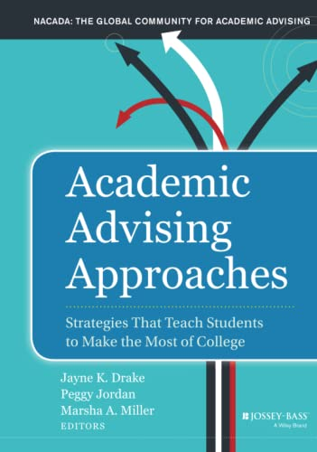9781118100929: Academic Advising Approaches: Strategies That Teach Students to Make the Most of College