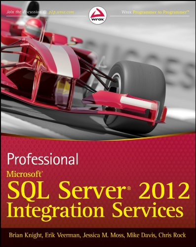 Professional Microsoft SQL Server 2012 Integration Services (111810112X) by Brian Knight; Chris Rock; Erik Veerman; Jessica M. Moss; Mike Davis