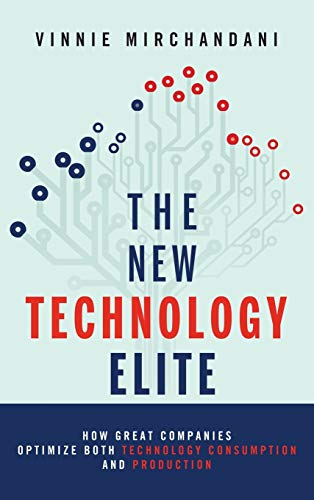9781118103135: The New Technology Elite: How Great Companies Optimize Both Technology Consumption and Production