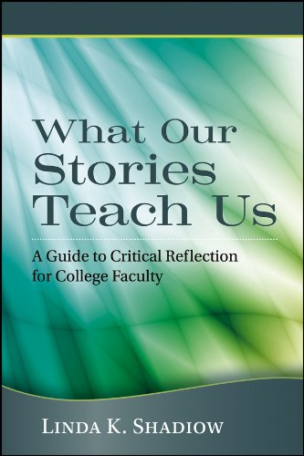 9781118103296: What Our Stories Teach Us: A Guide to Critical Reflection for College Faculty
