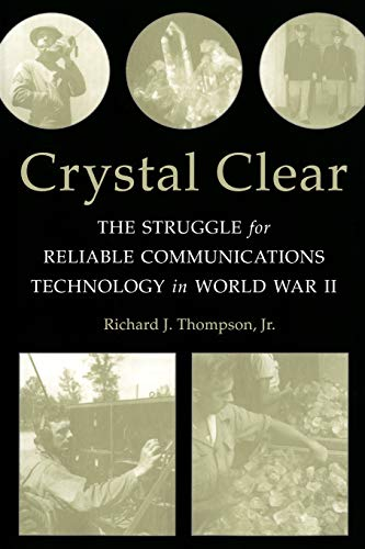 9781118104644: Crystal Clear: The Struggle for Reliable Communications Technology in World War II