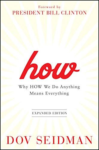 9781118106372: How: Why How We Do Anything Means Everything