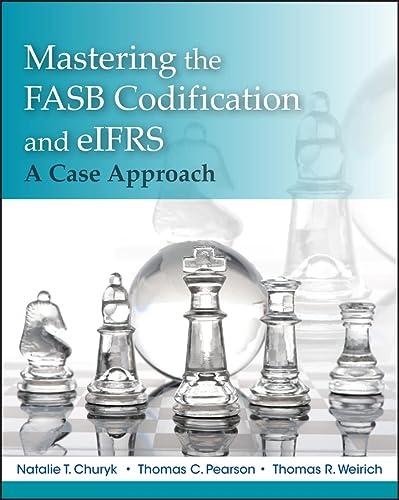 Mastering Codification and eIFRS: A Casebook Approach: Churyk, Natalie Tatiana;