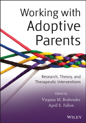 9781118109120: Working with Adoptive Parents: Research, Theory, and Therapeutic Interventions