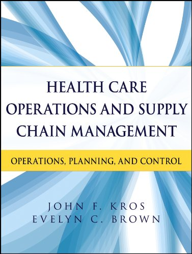 Health Care Operations and Supply Chain Management: John F. Kros,