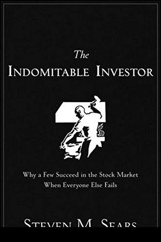 9781118110348: The Indomitable Investor: Why a Few Succeed in the Stock Market When Everyone Else Fails