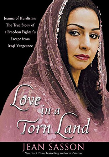 9781118110935: Love in a Torn Land: Joanna of Kurdistan: The True Story of a Freedom Fighter's Escape from Iraqi Vengeance