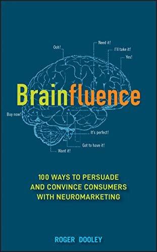 9781118113363: Brainfluence: 100 Ways to Persuade and Convince Consumers with Neuromarketing