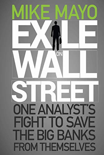 9781118115466: Exile on Wall Street: One Analyst's Fight to Save the Big Banks from Themselves