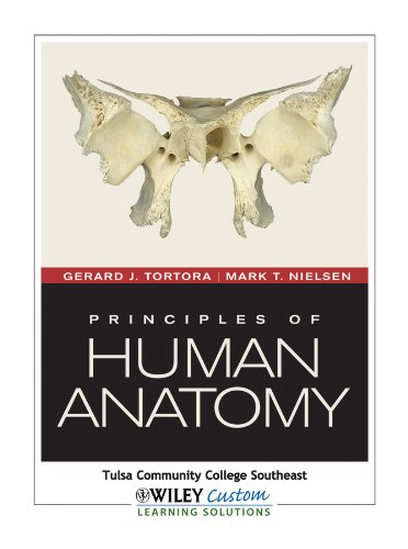 Principles of Human Anatomy 12th Edition for TCCSE: Tortora, Gerard J., Nielsen, Mark