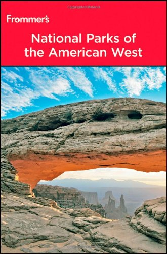 Frommer's National Parks of the American West (Park Guides): Laine, Don; Laine, Barbara
