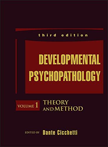 Developmental Psychopathology, 3rd Edition, Volume One, Theory: Editor: Dante Cicchetti