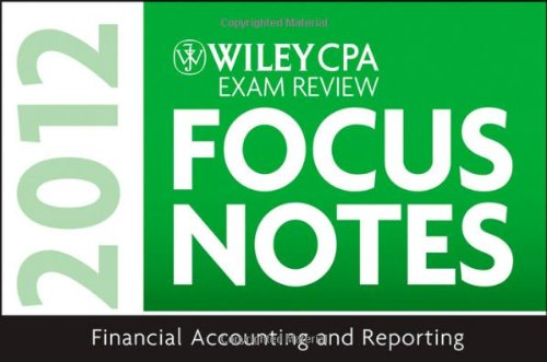 9781118121337: Wiley CPA Exam Review Focus Notes 2012, Financial Accounting and Reporting
