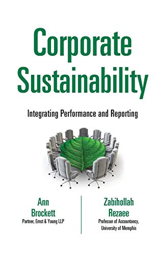 Corporate Sustainability: Integrating Performance and Reporting (Hardback): Anne Brockett, ...
