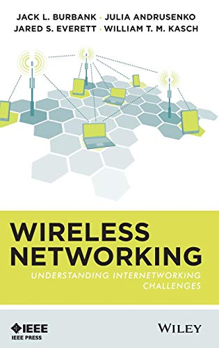 Wireless Networking 9781118122389 This book focuses on providing a detailed and practical explanation of key existing and emerging wireless networking technologies and trends,while minimizing the amount of theoretical background information. The book also goes beyond simply presenting what the technology is, but also examines why the technology is the way it is, the history of its development, standardization, and deployment. The book also describes how each technology is used, what problems it was designed to solve, what problems it was not designed to solve., how it relates to other technologies in the marketplace, and internetworking challenges faced withing the context of the Internet, as well as providing deployment trends and standardization trends. Finally, this book decomposes evolving wireless technologies to identify key technical and usage trends in order to discuss the likely characteristics of future wireless networks.