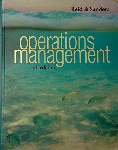 Operations Management: An Integrated Approach: Reid, R. Dan;