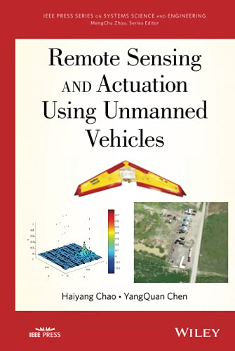 9781118122761: Remote Sensing and Actuation Using Unmanned Vehicles (IEEE Press Series on Systems Science and Engineering)