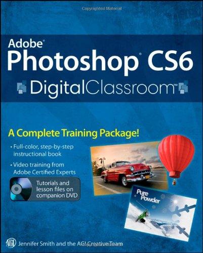 9781118123898: Adobe Photoshop CS6 Digital Classroom [With DVD ROM]