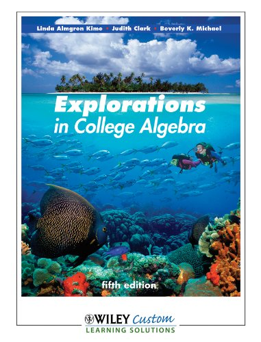 9781118124000: Explorations in College Algebra