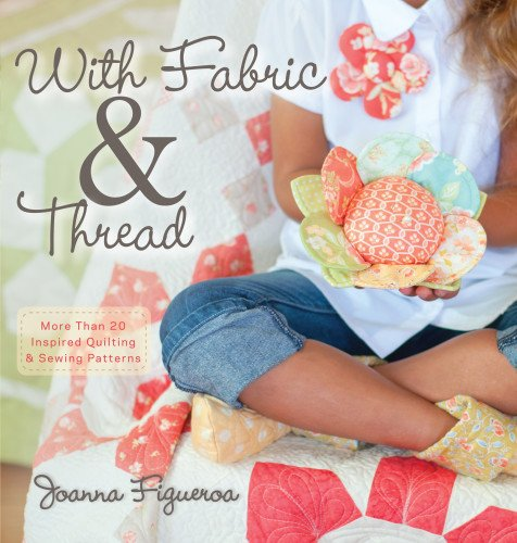 With Fabric and Thread: More Than 20: Joanna Figueroa