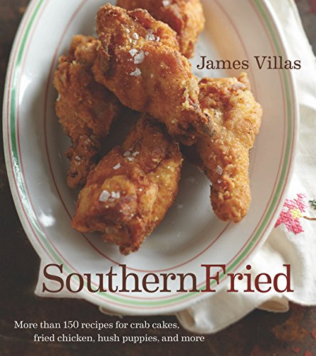 9781118130766: Southern Fried: More Than 150 recipes for Crab Cakes, Fried Chicken, Hush Puppies, and More