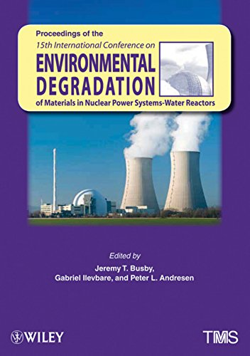 9781118132418: Environmental Degradation of Materials in Nuclear Power Systems: Water Reactors (Proceedings of the 15th International Conference)