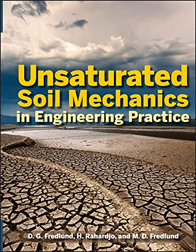 Unsaturated Soil Mechanics in Engineering Practice: Delwyn G. Fredlund