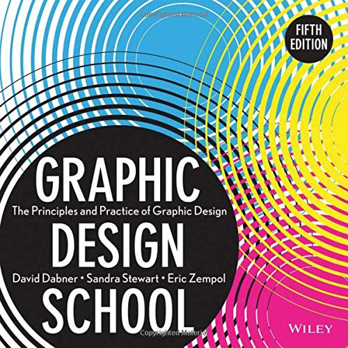 9781118134412: Graphic Design School: The Principles and Practice of Graphic Design