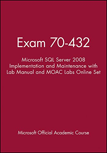 9781118134559: Exam 70-432: Microsoft SQL Server 2008 Implementation and Maintenance with Lab Manual and MOAC Labs Online Set