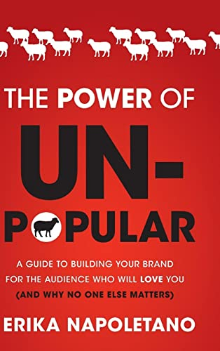 9781118134665: The Power of Unpopular: A Guide to Building Your Brand for the Audience Who Will Love You (and why no one else matters)
