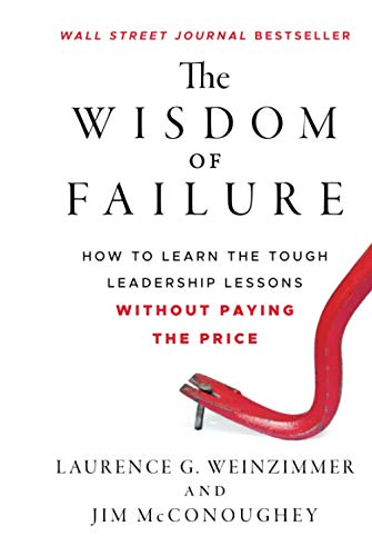 9781118135013: The Wisdom of Failure: How to Learn the Tough Leadership Lessons Without Paying the Price