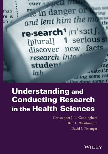 Understanding and Conducting Research in the Health Sciences: Cunningham, Christopher J. L.; ...