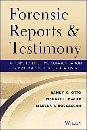 9781118136720: Forensic Reports and Testimony: A Guide to Effective Communication for Psychologists and Psychiatrists