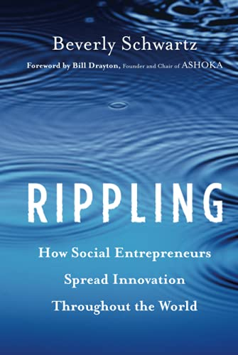9781118138595: Rippling: How Social Entrepreneurs Spread Innovation Throughout the World