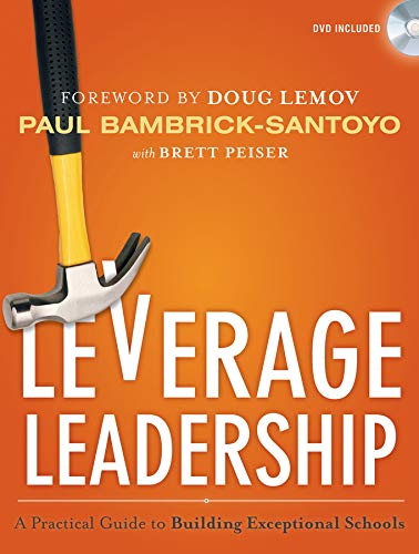 Leverage Leadership: A Practical Guide to Building Exceptional Schools (Paperback): Paul ...