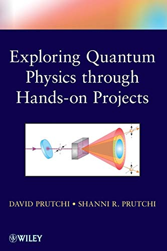 9781118140666: Exploring Quantum Physics through Hands-on Projects