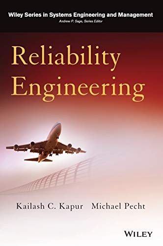 Reliability Engineering (Wiley Series in Systems Engineering: Kapur, Kailash C.;