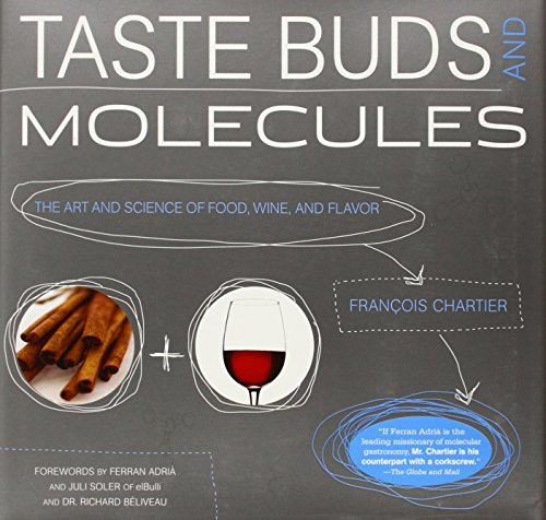 Taste Buds and Molecules: The Art and Science of Food, Wine, and Flavor: Chartier, Francois