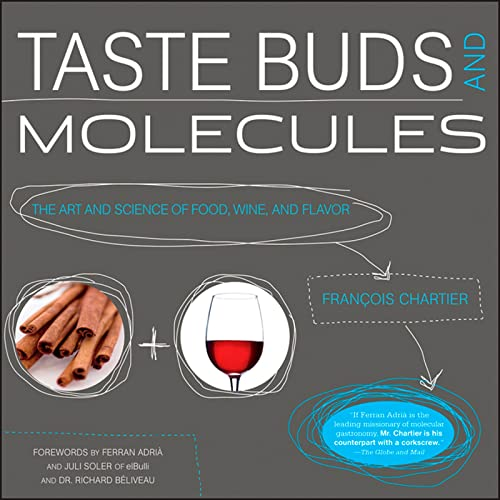 9781118141847: Taste Buds and Molecules: The Art and Science of Food, Wine, and Flavor