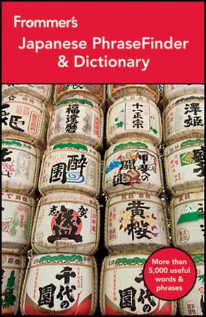 9781118143636: Frommer's Japanese PhraseFinder and Dictionary (Frommer's Phrase Books)