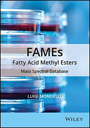 FAMEs Fatty Acid Methyl Esters: Mass Spectral Database: Luigi Mondello