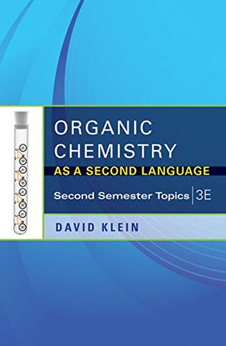 Organic Chemistry As a Second Language: Second Semester Topics: Klein, David R.