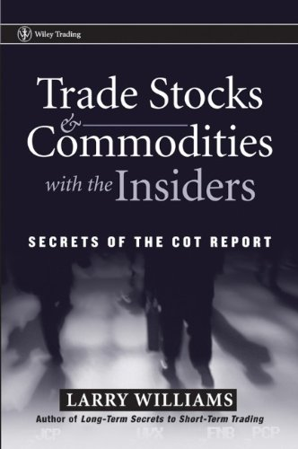 9781118145814: Trade Stocks and Commodities with the Insiders: Secrets of the COT Report