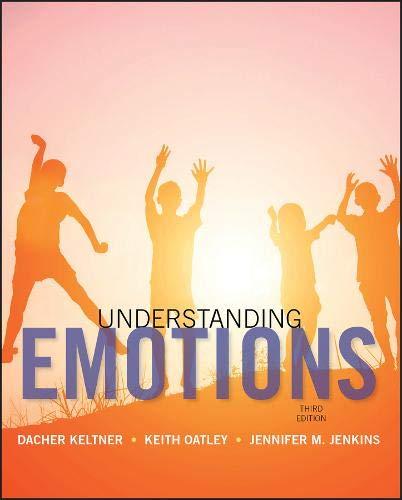 Understanding Emotions: Keltner, Dacher, Oatley,